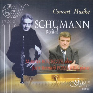 SCHUMANN - Recital - M. BOURGUE, oboe and oboe d'amore / J.-B. POMMIER, piano -Piano-Chamber Music