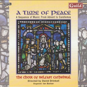 A Time of Peace • A Sequence of Music: from Advent to Candlemas-Choral Collection