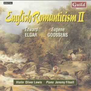 English Romanticism II.  Music by Elgar,  Goossens - J. Filsell, piano  / O. Lewis, violin-Piano