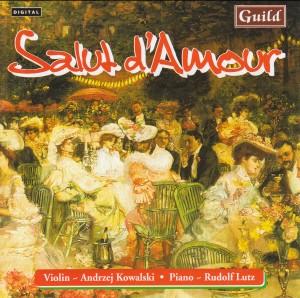 Salut d'Amour - Music by Elgar, Kreisler,  Sibelius,  Becce,  Toselli etc. -A. Kowalski, violin / R. Lutz, piano-Piano