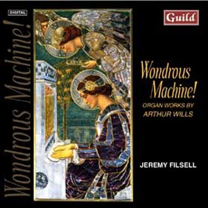 Wondrous Machine! -  Organ Works by Arthur Wills-Organ Collection