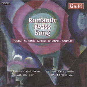 Romantic Swiss Song • Music by Freund, Schoeck, Kletzki, Bosshart,  Andreae-Songs-Romantická hudba