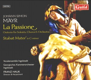 Johann Simon Mayr - La Passione, Stabat Mater No.5 / Hauk, Jette, Schroder-Choir-Sacred Oratorios
