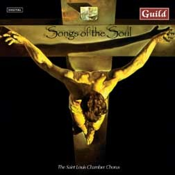 Songs of the Soul - The St. Louis Chamber Chorus-Choir-Chamber Music