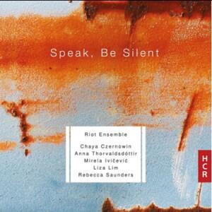Speak, Be Silent. Musique contemporaine pour ensemble. Riot Ensemble