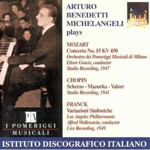 Michelangeli plays Mozart, Chopin, Franck-Piano