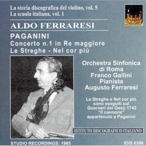 Aldo Ferraresi - Violin Concert - N. Paganini - La storia discografica del violino, Vol. 5, La scuola italiana, Vol. 1-Violin