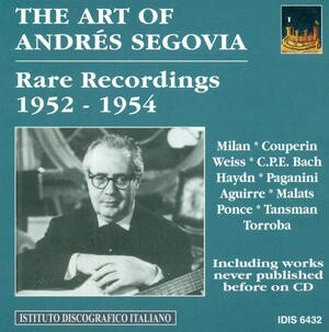 The Art of Andrés Segovia: Rare Recordings, 1952-1954-Guitar Music-Historical Recordings