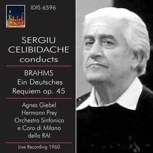 Sergiu Celibidache Conducts Brahms - Ein Deutsches Requeim Op.45-Sacred Songs of Sorrow-Funeral Music