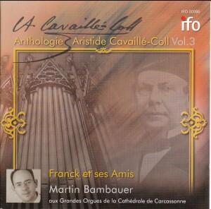FRANCK ET SES AMIS - Cathédrale de Carcassonne - Anthologie Aristide Cavaillé-Coll Vol.3-Sacred Music