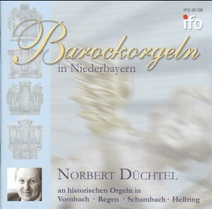 Barockorgeln in Niederbayern - Norbert Düchtel, organ-Organ Collection
