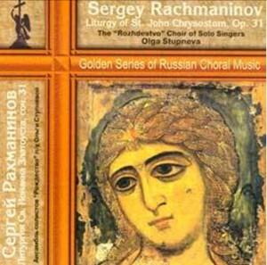 "S. RACHMANINOV - Liturgy of St.John Chrysostom, Op.31 - The ""Rozhdestvo"" Choir of Solo Singers Olga Stupneva-Choir-Choral Collection"