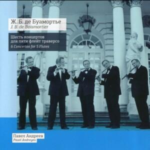 J.B. de BOISMORTIER - 6 Concertos for 5 transverse Flutes - Pavel Andreyev, transverse flute-Flute-Flute Collection