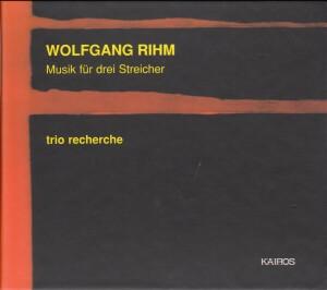 Wolfgang Rihm - Musik für drei Streicher / Trio Recherche-String instruments-Chamber Music