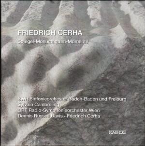 FRIEDRICH CERHA - Spiegel-Monumentum-Momente-Orchestra-Orchestral Works