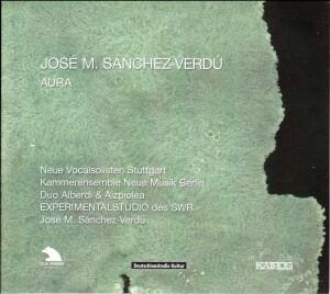 JOSÉ M. SÁNCHEZ-VERDÚ - AURA-Voices and Chamber Ensemble-Opera Collection