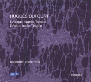 HUGUES DUFOURT - L´Afrique et L´Asie d´après Tiepolo-Chamber Ensemble-Chamber Music