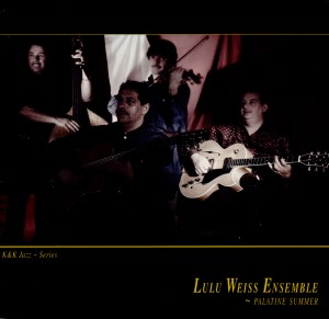 Lulu Weiss Ensemble - Palatine Summer -Gypsy Music-Jazz