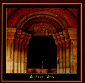 Max Bruch · MOSES-Sacred Oratorios