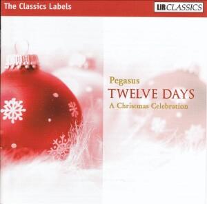 Pegasus - Twelve Days - A Christmas Celebration-Christmas Music-World Premiere Recording