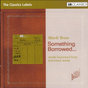 Mardi Brass: Something Borrowed... - works borrowed from borrowed works-Quartet-Brass Collection