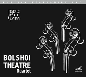 Legends of the XX. Century - Bolshoi Theatre Quartet - Borodin -Glière -Miaskovsky-Quartet-Chamber Music