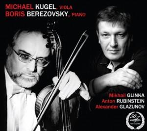Mikhail Kugel (viola) -  Boris Berezovsky (piano) - Glinka - Rubinstein - Glazunov and etc…-Piano and Viola-Chamber Music