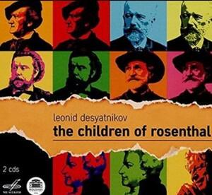 L. Desyatnikov: The Children of Rosenthal-Opera-Opera & Vocal Collection