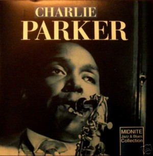 Charles Parker - The Bird-Jazz and Blues
