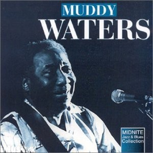 Muddy Waters - Mannish Boy-Jazz and Blues