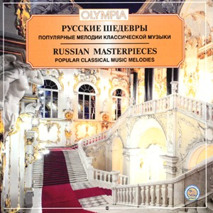 Russian Masterpieces - Popular Classical Music Melodies-Popular Classical Music Melodies-Russian Masterpieces