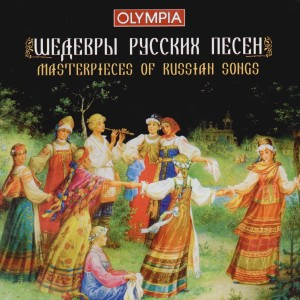 Masterpieces of Russian Songs-Melodies from Russia