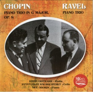 F.F.CHOPIN - M.RAVEL - Piano Trios - D.Oistrakh, violin - S.Knushevitsky, cello - L.Oborin, piano-Piano Trio-Chamber Music