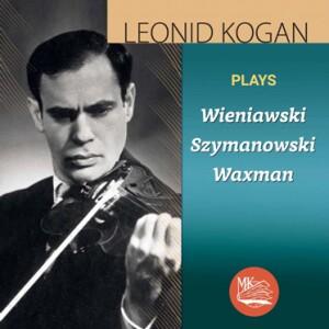 Leonid Kogan plays Wieniawski, Szymanowski, Waxman