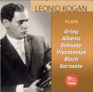 Leonid Kogan plays Grieg, Albéniz, Debussy, Vieuxtemps, Bloch, Sarasate