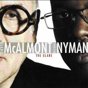 Michael Nyman - McAlmont and Nyman - The Glare-Vocal and Piano-World Music