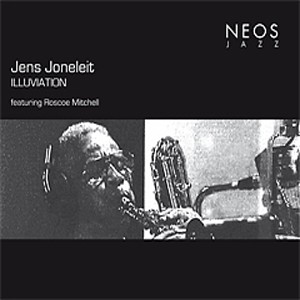Jens Joneleit - ILLUVIATION featuring Roscoe Mitchell-New Music-Jazz