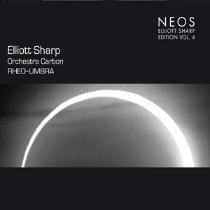 Elliott Sharp - Orchestra Carbon - RHEO˜UMBRA-Eletronic Intermezzo-New Talents