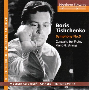 B. Tishchenko - Symphony No. 5, Flute, Piano and Strings Concerto-Flute