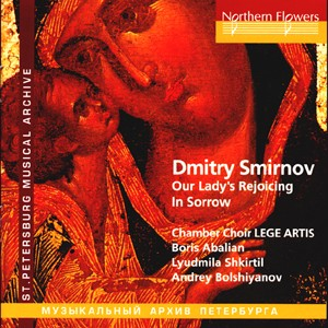 Smirnov - Our Lady's Rejoicing in Sorrow - L. Shkirtil-Choir