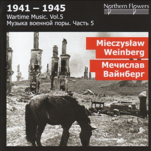 1941-1945 - Wartime Music. Vol. 5 - M. Weinberg: Symphony No.1, Cello concerto-Orchestra-St. Petersburg Musical Archive