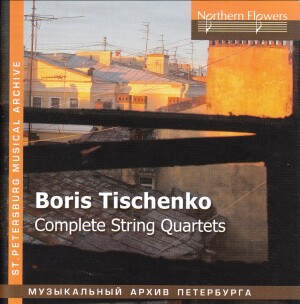 Boris  Tishchenko - Complete String Quartets - The S. I. Taneyev Quartet - Tver Philharmonic String Quartet-String instruments-St. Petersburg Musical Archive