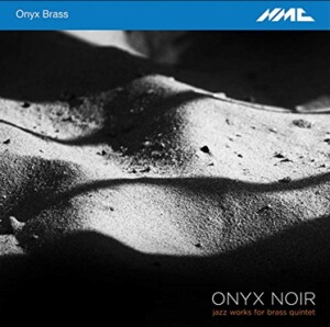 Onyx Noir - Jazz Works for Brass Quintet - Kenny Wheeler; Gwilym Simcock