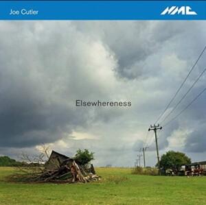 Joe Cutler - Elsewhereness