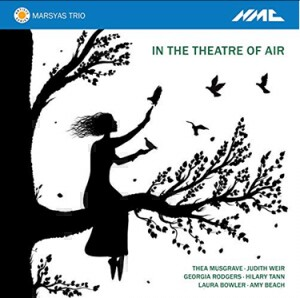 In the Theatre of Air - music by Weir; Musgrave; Rodgers; Tann; Bowler; Beach