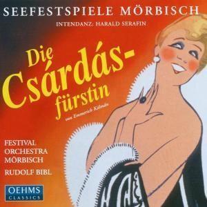 E. Kálmán - Die Csardasfürstin - INTENDANZ: HARALD SERAFIN - Mörbisch Festival Orchestra - R. Bibl-Operetta-Operetta Collection