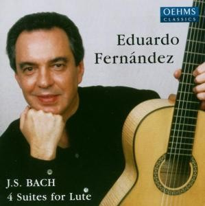 J. S. Bach  - Eduardo Fernández: 4 Suites for Lute-Guitar Music-Instrumental