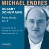 Michael Endres: Robert Schumann: Piano Works Vol. 1-Piano-Instrumental