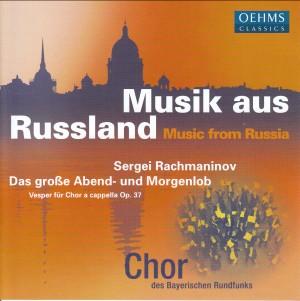 Chor des Bayerischen Rundfunks: Musik aus Russland - Sergei Rachmaninov: Das große Morgen- und Abendlob (Vesper für Chor a cappella) Op. 37-Choir-Choral Collection