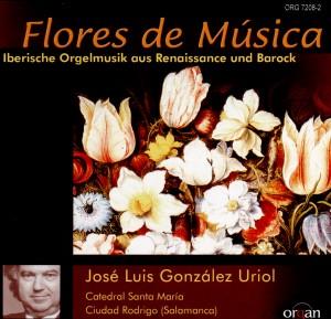 Flores de Música - Iberische Orgelmusik aus Renaissance & Barock: Gonzales Uriol, organ -Sacred Music